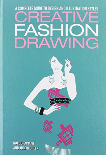 9781782124122: Creative Fashion Drawing: A Complete Guide to Design and Illustration Styles (Creative Workshop)