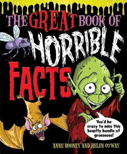 The Great Book of Horrible Facts: You'd be Crazy to Miss This Beastly Bundle of Grossness!: ...