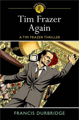9781782124443: Tim Frazer Again: A Tim Frazer Thriller (Crime Classics)