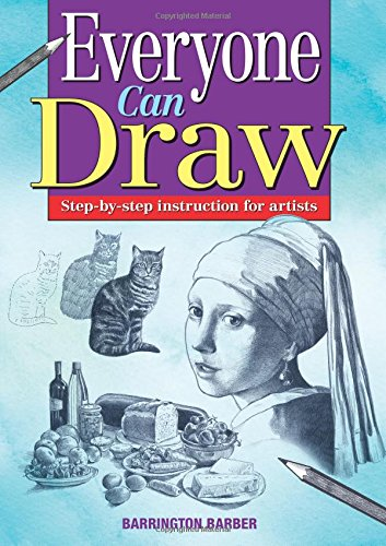 9781782126249: Everyone Can Draw: Step-By-Step Instuctions for Artists