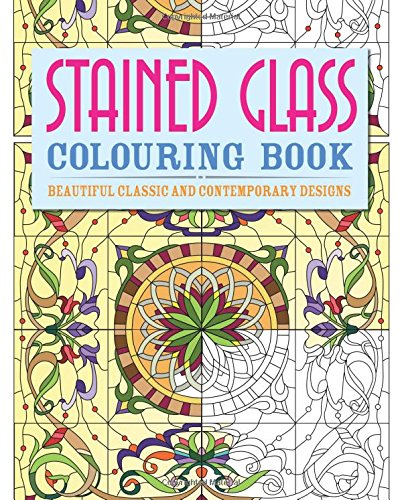 9781782128236: Stained Glass Colouring Book: Beautiful, Classic and Contemporary Designs
