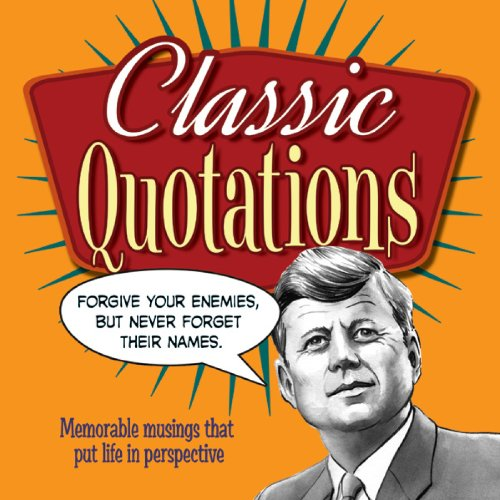 Classic Quotations: Memorable Musings That Put Life in Perspective: Anne Moreland