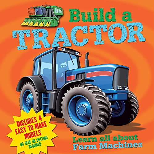 Build a Tractor: Arcturus Publishing