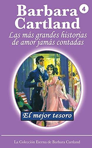 9781782132684: El Mejor Tesoro (LA COLECCIÓN ETERNA DE BARBARA CARTLAND) (Volume 4) (Spanish Edition)