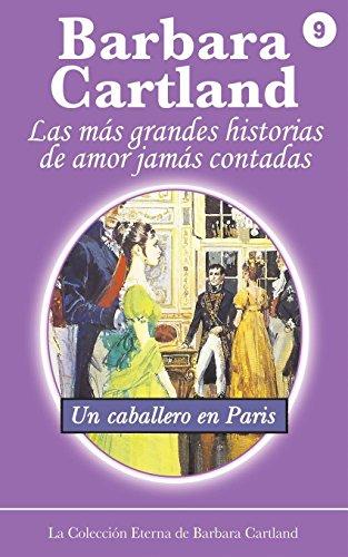 Un Caballero En Paris (La Coleccion Eterna de Barbara Cartland) (Spanish Edition) (178213283X) by Cartland, Barbara