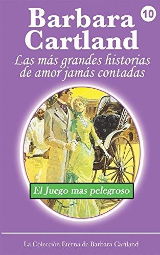 9781782132868: El Juego Mas Peligroso (La Coleccion Eterna de Barbara Cartland) (Spanish Edition)