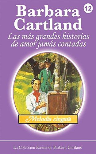9781782132929: Melodia Cingara (La Coleccion Eterna de Barbara Cartland) (Spanish Edition)