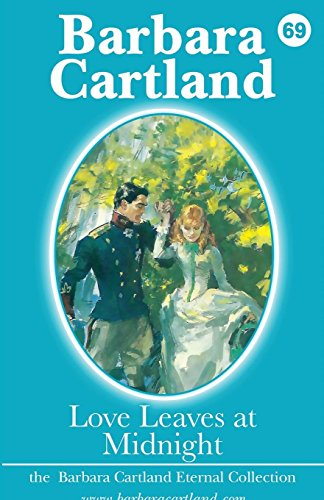 9781782134053: Love Leaves at Midnight (Barbara Cartland Eternal Collection)
