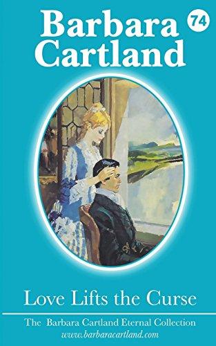 9781782134312: Love Lifts the Curse (Barbara Cartland Eternal Collection)