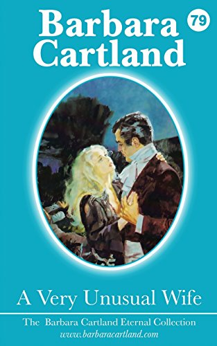 9781782134565: A Very Unusual Wife (Barbara Cartland Eternal Collection)
