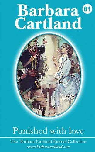 9781782134626: Punished with Love (Barbara Cartland Eternal Collection)