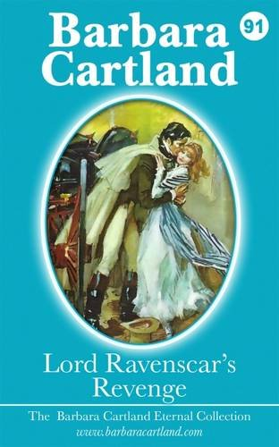 9781782135067: Lord Ravenscar's Revenge (The Barbara Cartland Eternal Collection)