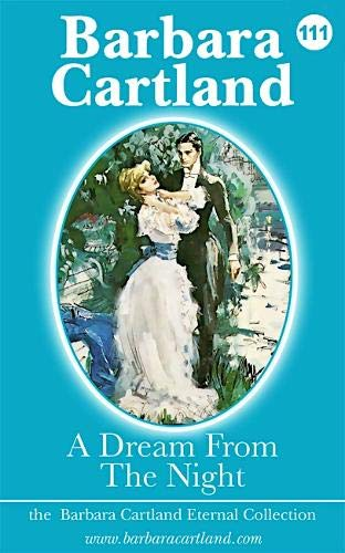 9781782136446: A Dream from the Night (The Barbara Cartland Eternal Collection)
