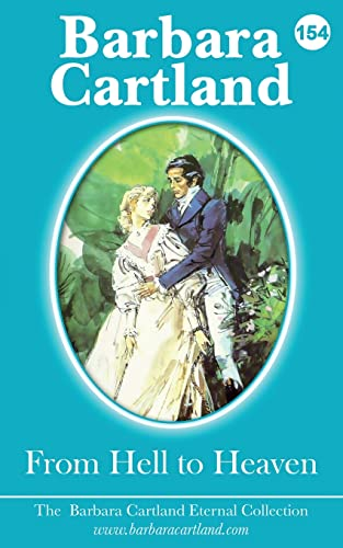From Hell to Heaven (The Eternal Collection): Barbara Cartland