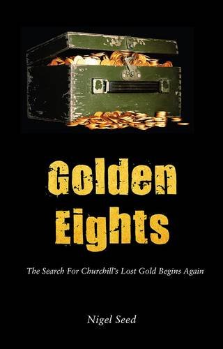 9781782151180: Golden Eights: The Search for Churchill's Lost Gold Begins Again