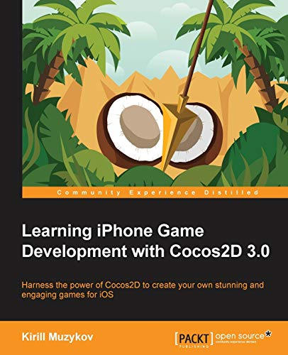 9781782160144: Learning iPhone Game Development with Cocos2d 3.0