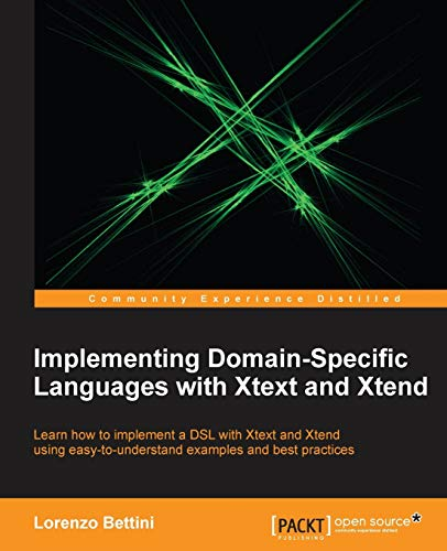 9781782160304: Implementing Domain-Specific Languages with Xtext and Xtend