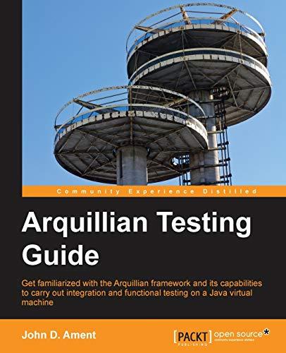 Arquillian Testing Guide: John D. Ament