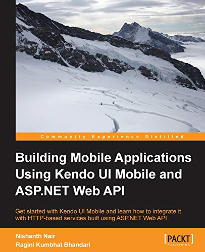Building Mobile Applications Using Kendo UI Mobile and ASP.NET Web API: Nishanth Nair