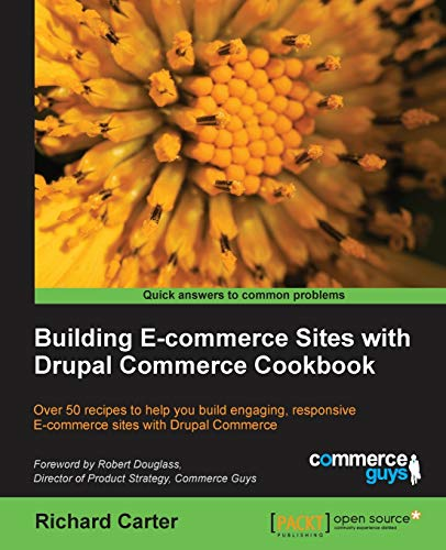 9781782161226: Building E-Commerce Sites with Drupal Commerce Cookbook
