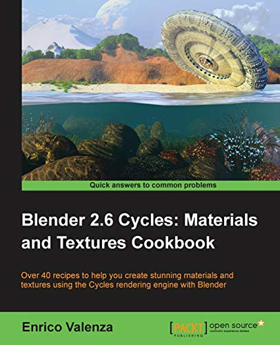 9781782161301: Blender 2.6 Cycles, Materials and Textures Cookbook