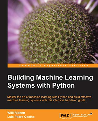 9781782161400: Building Machine Learning Systems with Python
