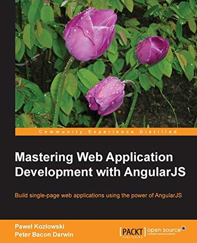 9781782161820: Mastering Web Application Development with AngularJS