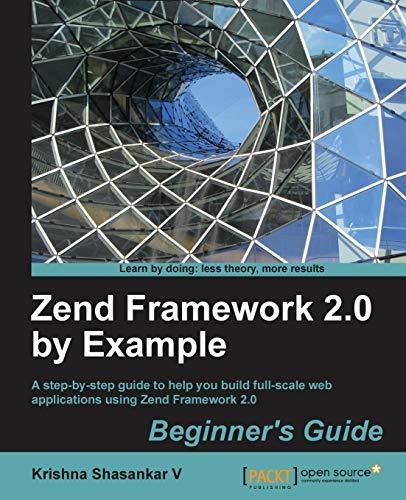 9781782161929: Zend Framework 2.0 by Example: Beginner's Guide