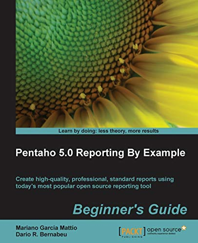 9781782162247: Pentaho 5.0 Reporting by Example: Beginner's Guide