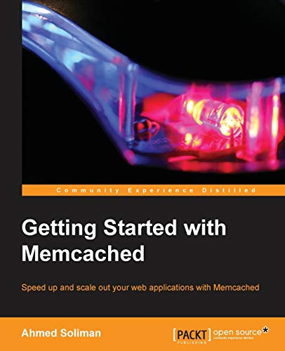 Getting Started with Memcached (Paperback): Ahmed Soliman