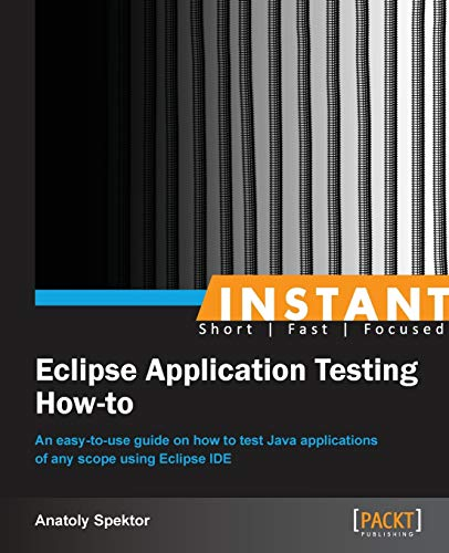 9781782163244: Instant Eclipse Application Testing How-to