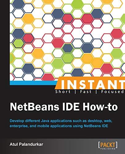 Instant NetBeans IDE How-to: Palandurkar, Atul