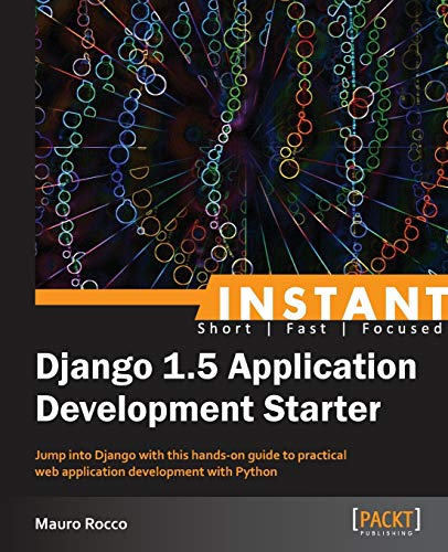 9781782163565: Instant Django 1.5 Application Development Starter