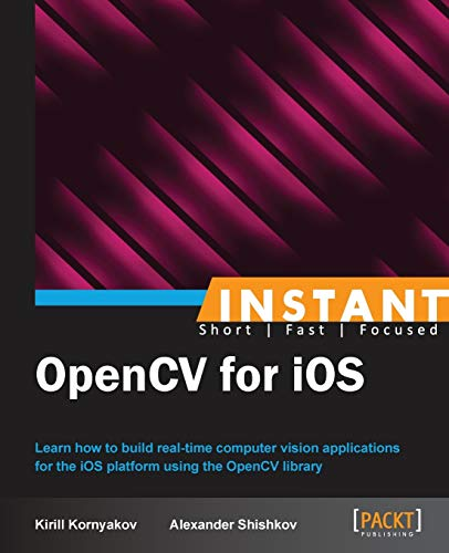 9781782163848: Instant OpenCV for iOS