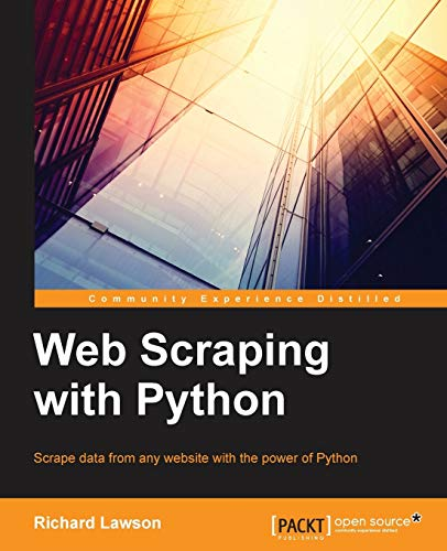 9781782164364: Web Scraping with Python (Community Experience Distilled)