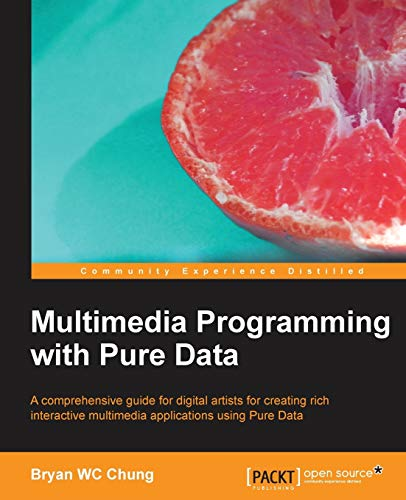 9781782164647: Multimedia Programming with Pure Data