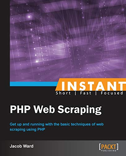 9781782164760: Instant PHP Web Scraping