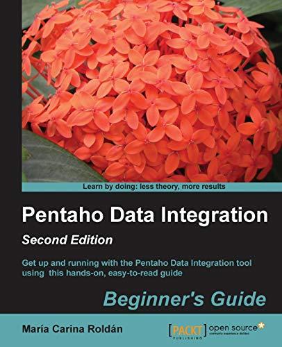 9781782165040: Pentaho Data Integration Beginner's Guide, Second Edition