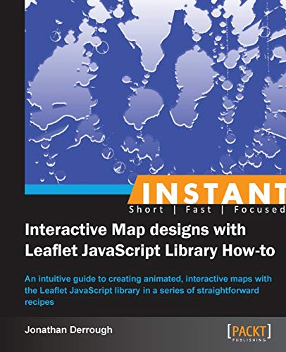 9781782165200: Instant Interactive Map designs with Leaflet JavaScript Library How-to