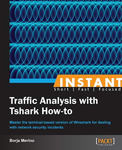 9781782165385: Instant Traffic Analysis with Tshark How-to