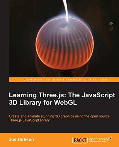9781782166283: Learning Three.Js: The JavaScript 3D Library for Webgl