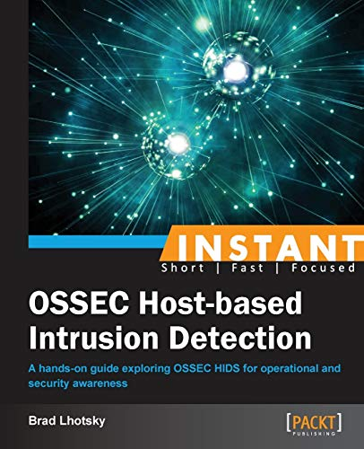 9781782167648: Instant Ossec Host-Based Intrusion Detection System