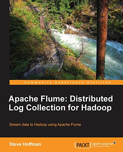9781782167914: Apache Flume: Distributed Log Collection for Hadoop (What You Need to Know)