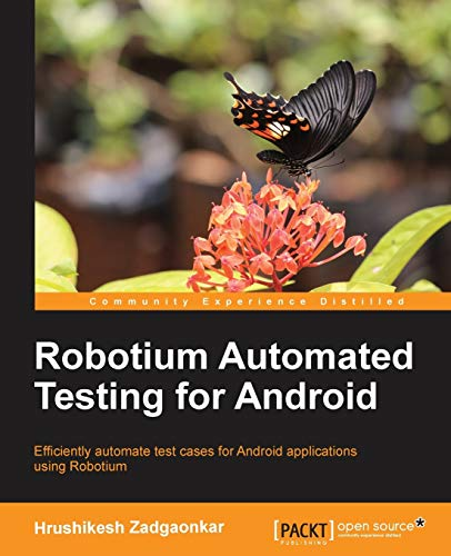 9781782168010: Robotium Automated Testing for Android