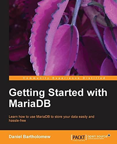 Getting Started with MariaDB: Bartholomew, Daniel