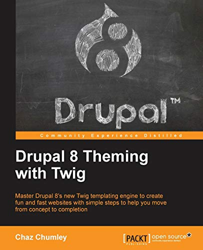 9781782168737: Drupal 8 Theming with Twig