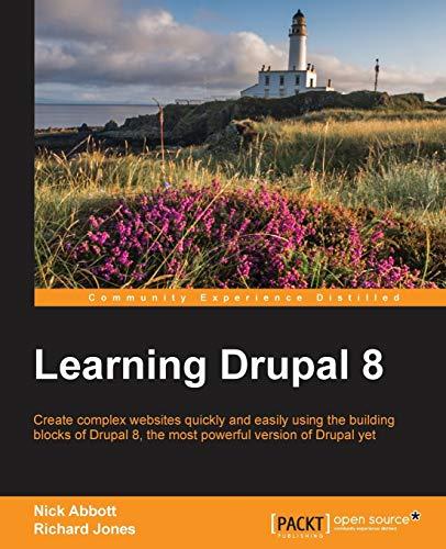 Learning Drupal 8 (Paperback): Nick Abbott, Richard Jones