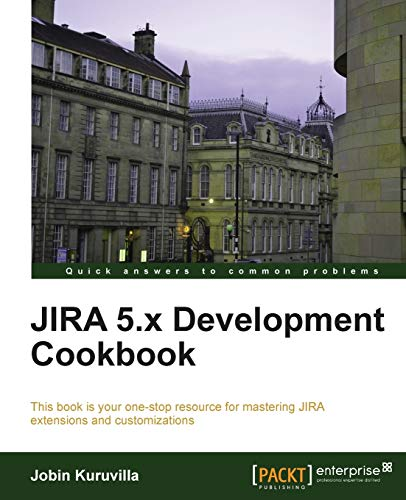 JIRA 5.x Development Cookbook: Jobin Kuruvilla