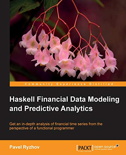 9781782169437: Haskell Financial Data Modeling and Predictive Analytics