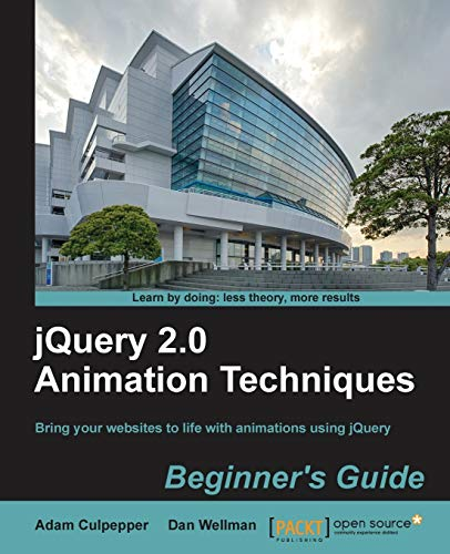 9781782169642: jQuery 2.0 Animation Techniques: Beginner's Guide
